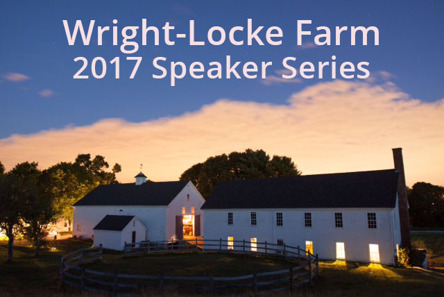 Wright-Locke Farm Speaker Series